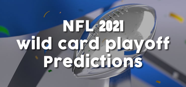 NFL 2021 wild card playoff predictions